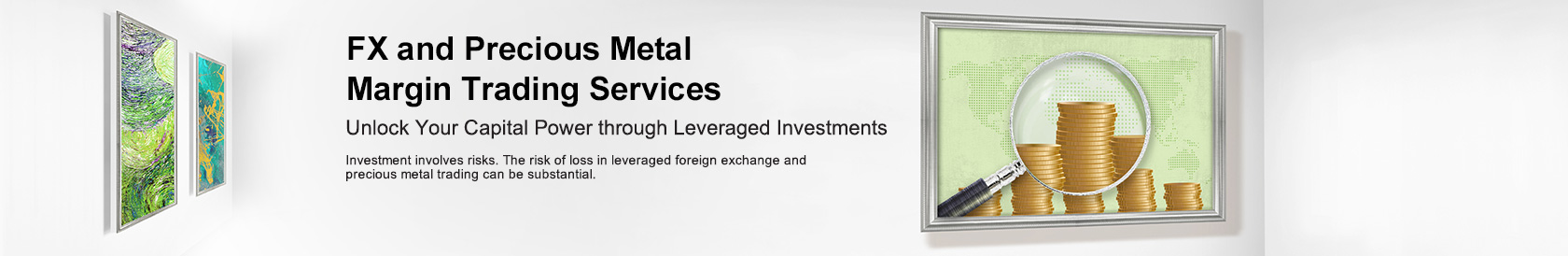 FX2-FX and Precious Metal Trading Services Investment involves risks