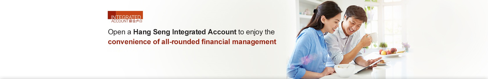 Open a Hang Seng Integrated Account to enjoy the convenience of all-rounded financial management