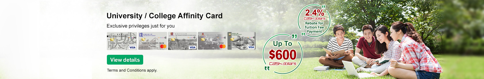 Successfully apply for University / College Affinity Credit Card to enjoy Welcome Offer of up to 600 Cash Dollars