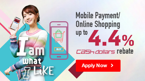 I am what I like  Mobile Payment / Online Shopping up to 4.4% Cash Dollars rebate  Apply Now