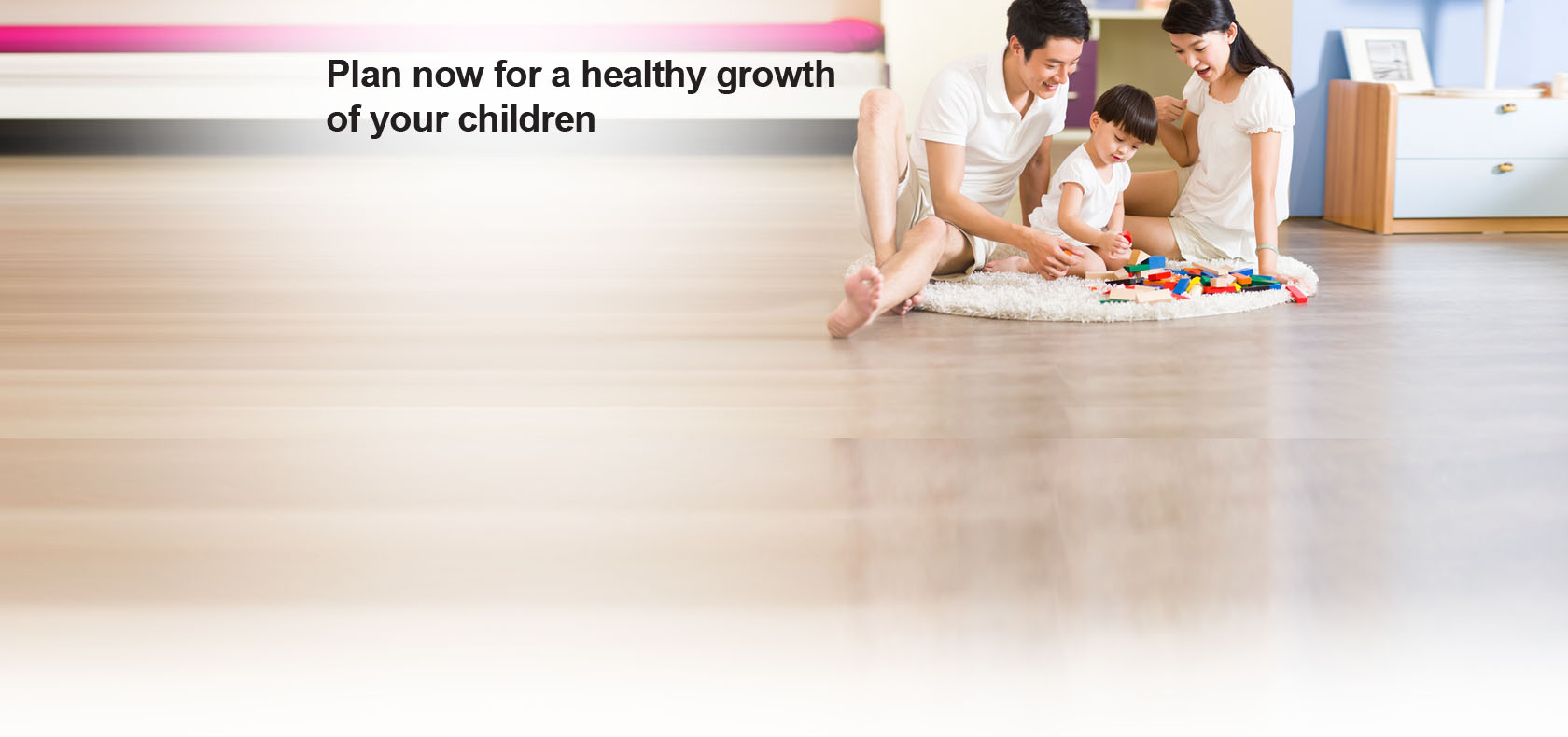 Plan now for a healthy growth of your children